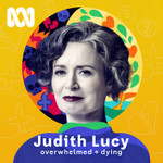 Judith Lucy - Overwhelmed &  Dying