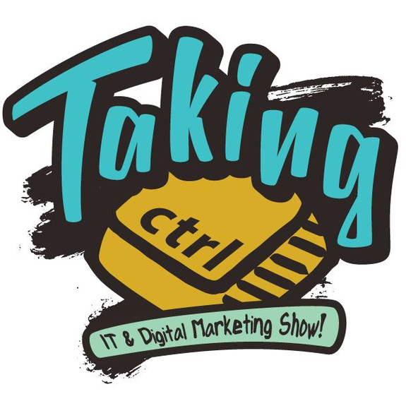 Taking CTRL! The IT & Digital Marketing Podcast