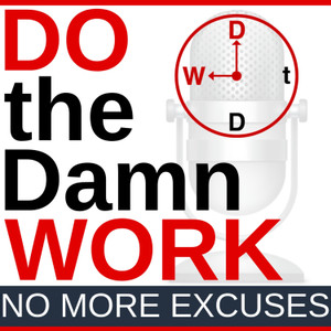 DOtheDamnWORK - The 'No More Excuses' Lifestyle