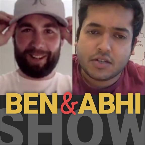 Ben & Abhi Show