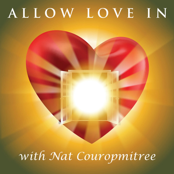 Allow Love In with Nat Couropmitree | Self-Love | Worthiness | Acceptance