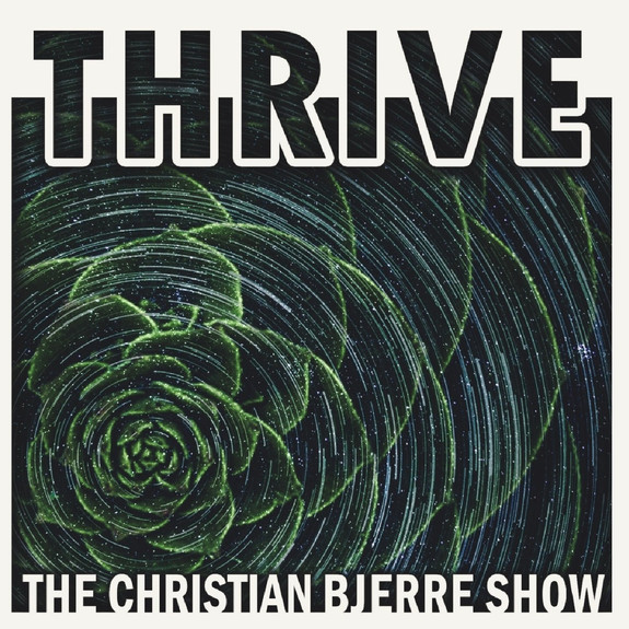 Thrive: The Christian Bjerre Show