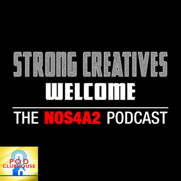 Strong Creatives Welcome: The NOS4A2 Podcast