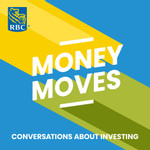 Money Moves: Conversations about Investing