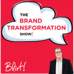The Brand Transformation Show by Blirt