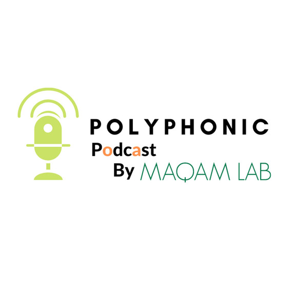 Polyphonic Podcast By Maqam Lab