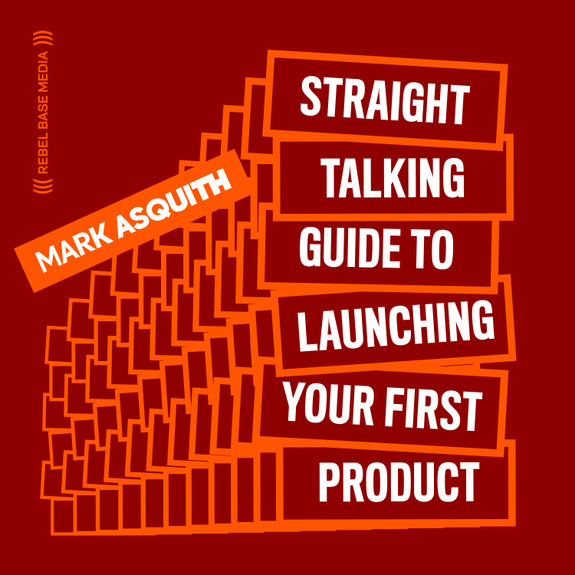 The Straight Talking Guide to Launching Your First Product