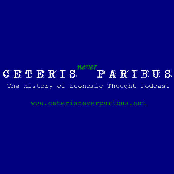 Ceteris Never Paribus: The History of Economic Thought Podcast