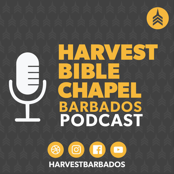 Harvest Bible Chapel Barbados Podcast