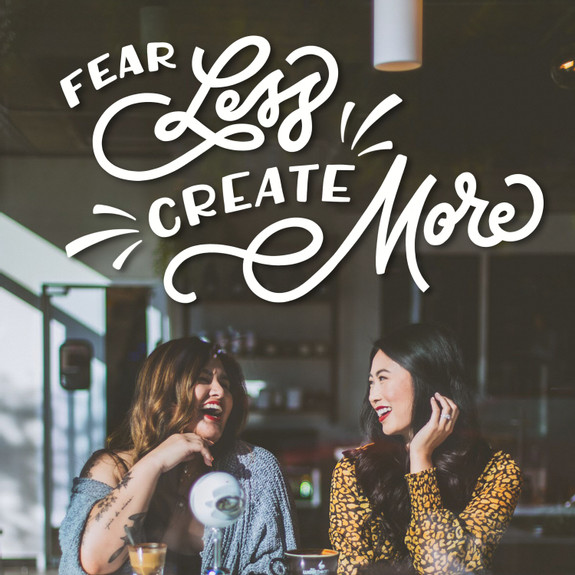 Fear Less Create More Podcast