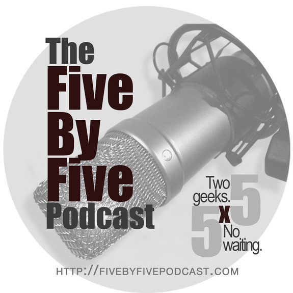 The Five by Five Podcast