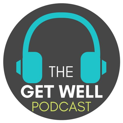 The Get Well Podcast