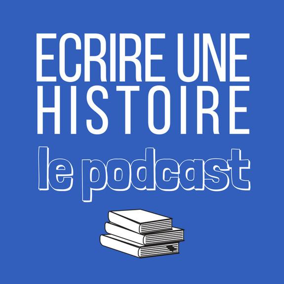 Ecrire une Histoire, le podcast