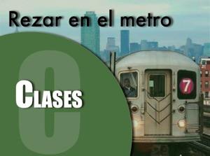 Clases | Rezar en el metro