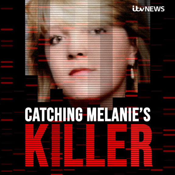 Catching Melanie's Killer - A True Crime Podcast by ITV News