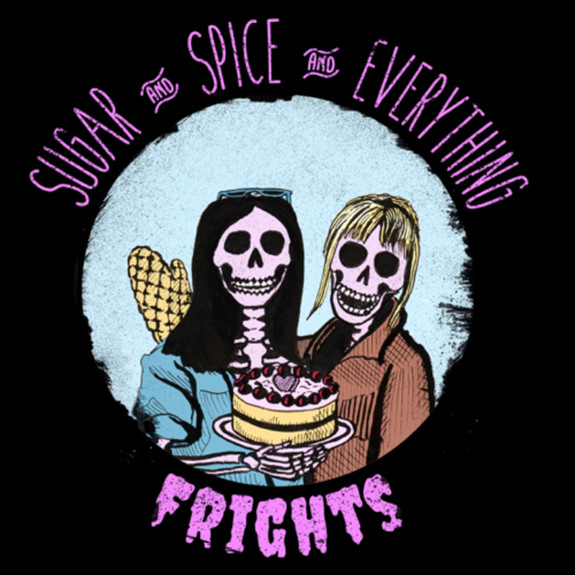 Sugar, Spice, & Everything Frights