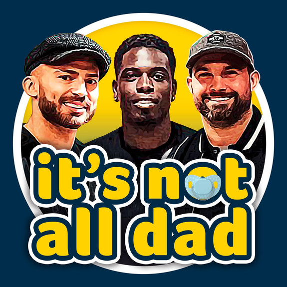 It's Not All Dad