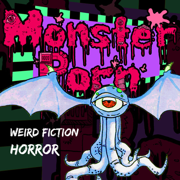 Monster Porn: Weird Fiction & Horror Podcast