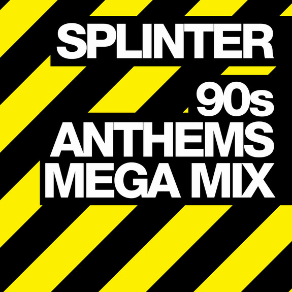 SPLINTER - 90s ANTHEMS MEGA MIX