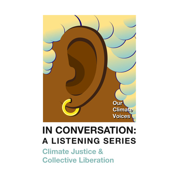 In Conversation: A Listening Series on Climate Justice and Collective Liberation