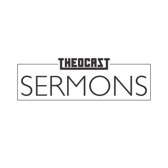 Theocast Sermons - Reformed Preaching