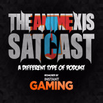 TheAnimexis Satcast-A different type of Podcast!