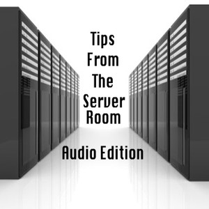 Tips From The Server Room