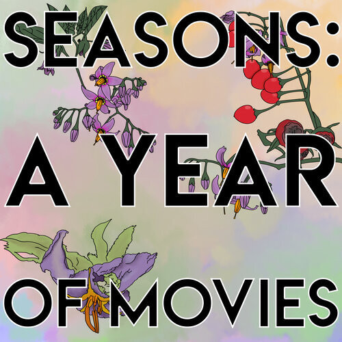 Seasons: A Year of Movies