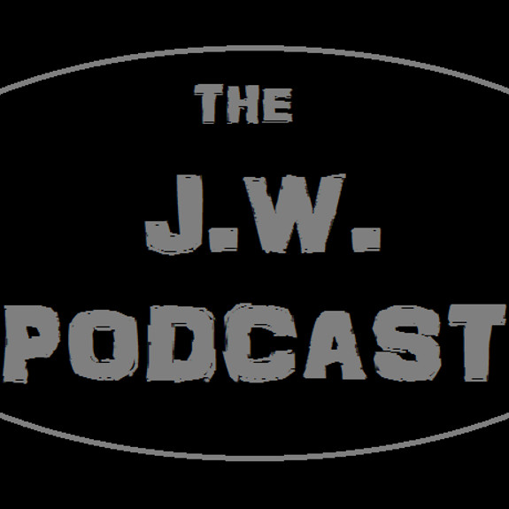 The J.W. Podcast