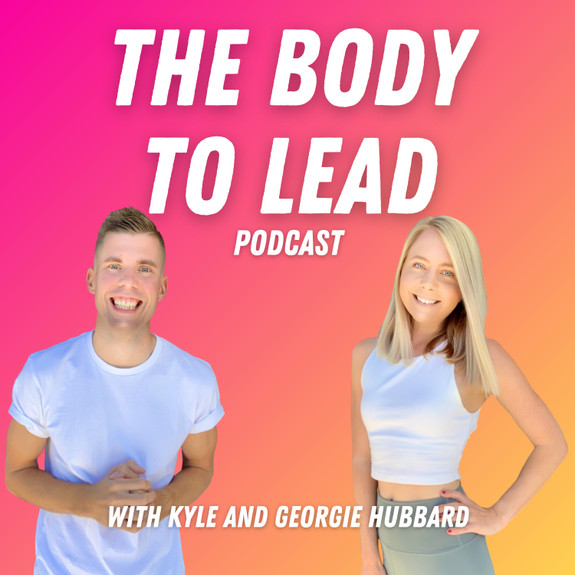 The Body to Lead Podcast
